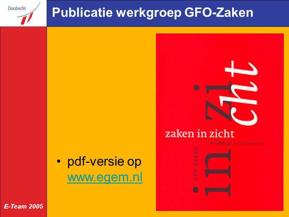E-Team 2005 Publicatie werkgroep GFO-Zaken pdf-versie op www.egem.nl www.egem.nl