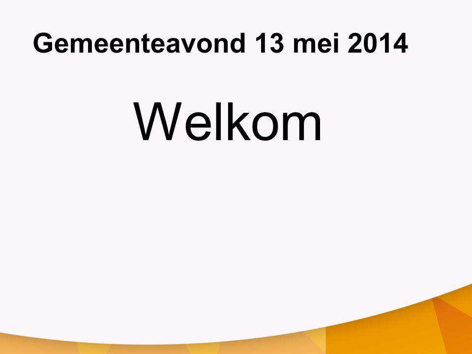Gemeenteavond 13 mei 2014 Welkom