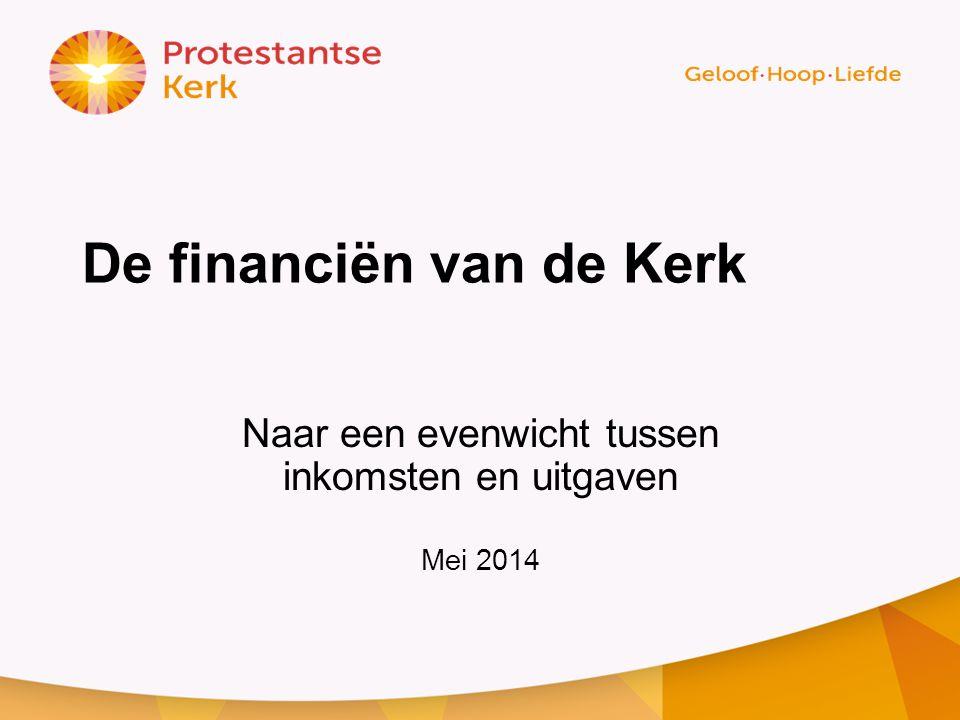 De financiën van de Kerk Naar een evenwicht tussen inkomsten en uitgaven Mei 2014