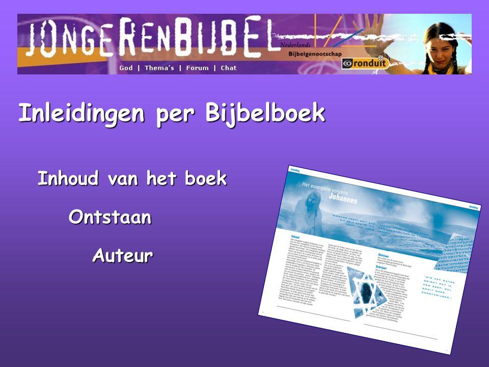 Inleidingen per Bijbelboek Inhoud van het boek Ontstaan Auteur