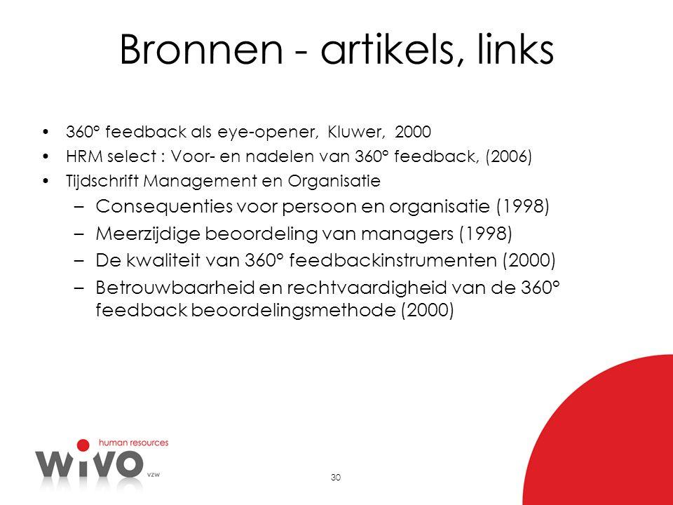 30 Bronnen - artikels, links 360° feedback als eye-opener, Kluwer, 2000 HRM select : Voor- en nadelen van 360° feedback, (2006) Tijdschrift Management