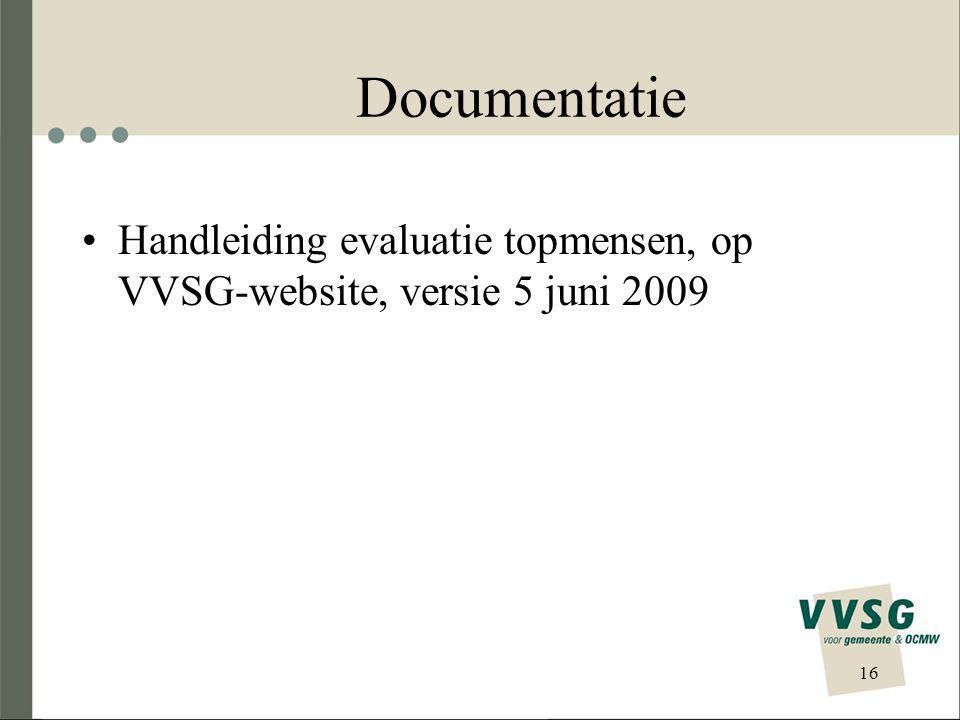 Documentatie Handleiding evaluatie topmensen, op VVSG-website, versie 5 juni 2009 16