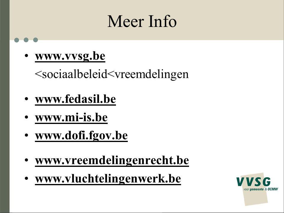 Meer Info www.vvsg.be <sociaalbeleid<vreemdelingen www.fedasil.be www.mi-is.be www.dofi.fgov.be www.vreemdelingenrecht.be www.vluchtelingenwerk.be