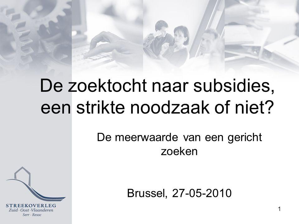De zoektocht naar subsidies, een strikte noodzaak of niet.