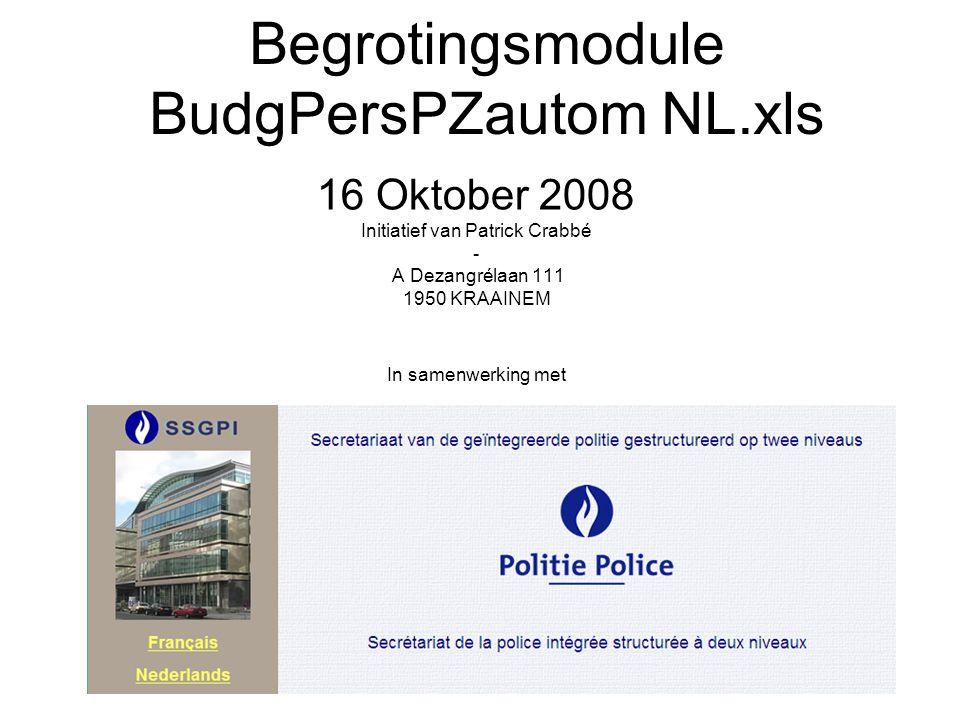 Begrotingsmodule BudgPersPZautom NL.xls 16 Oktober 2008 Initiatief van Patrick Crabbé - A Dezangrélaan 111 1950 KRAAINEM In samenwerking met