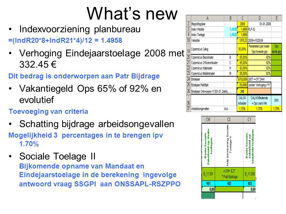 What's new Indexvoorziening planbureau =(IndR20*8+IndR21*4)/12 = 1.4958 Verhoging Eindejaarstoelage 2008 met 332.45 € Dit bedrag is onderworpen aan Pa
