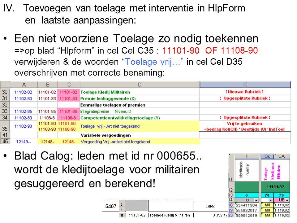 """IV. Toevoegen van toelage met interventie in HlpForm en laatste aanpassingen: Een niet voorziene Toelage zo nodig toekennen =>op blad """"Hlpform"""" in cel"""
