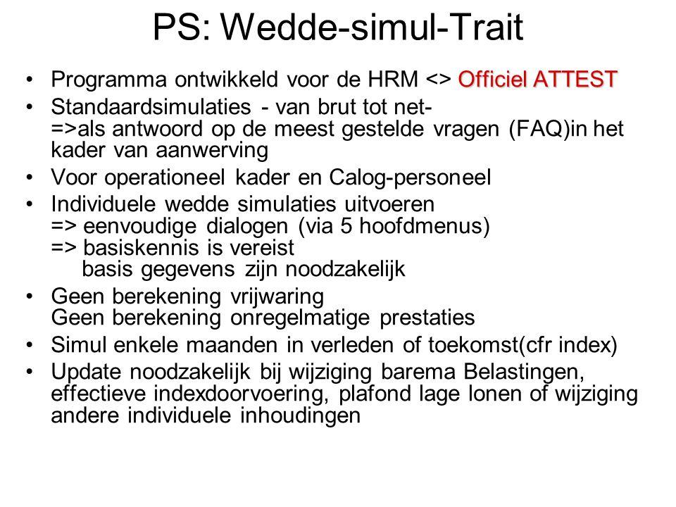PS:Wedde-simul-Trait Officiel ATTESTProgramma ontwikkeld voor de HRM <> Officiel ATTEST Standaardsimulaties - van brut tot net- =>als antwoord op de m