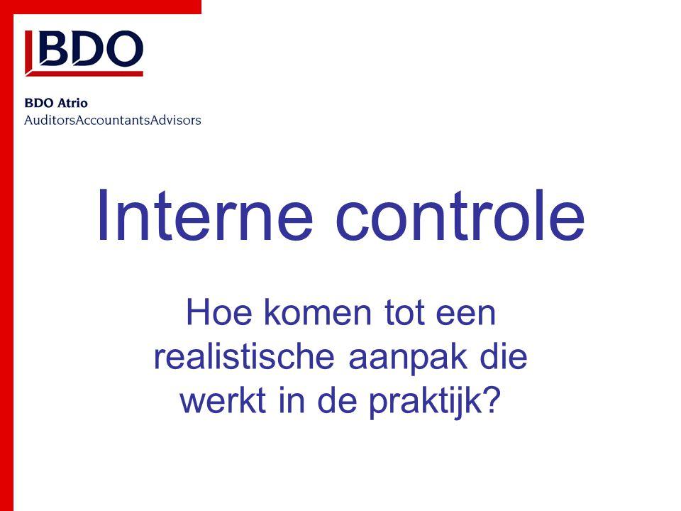 Interne controle is een kwestie van -het 'waarborgen' van de 'doelstellingen' - het 'beheren' van 'risico's'