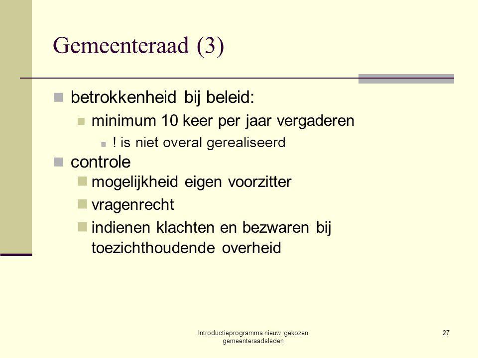 Introductieprogramma nieuw gekozen gemeenteraadsleden 27 Gemeenteraad (3) betrokkenheid bij beleid: minimum 10 keer per jaar vergaderen ! is niet over