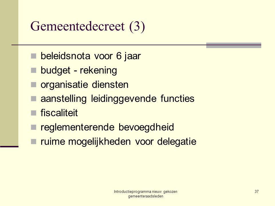 Introductieprogramma nieuw gekozen gemeenteraadsleden 37 Gemeentedecreet (3) beleidsnota voor 6 jaar budget - rekening organisatie diensten aanstellin