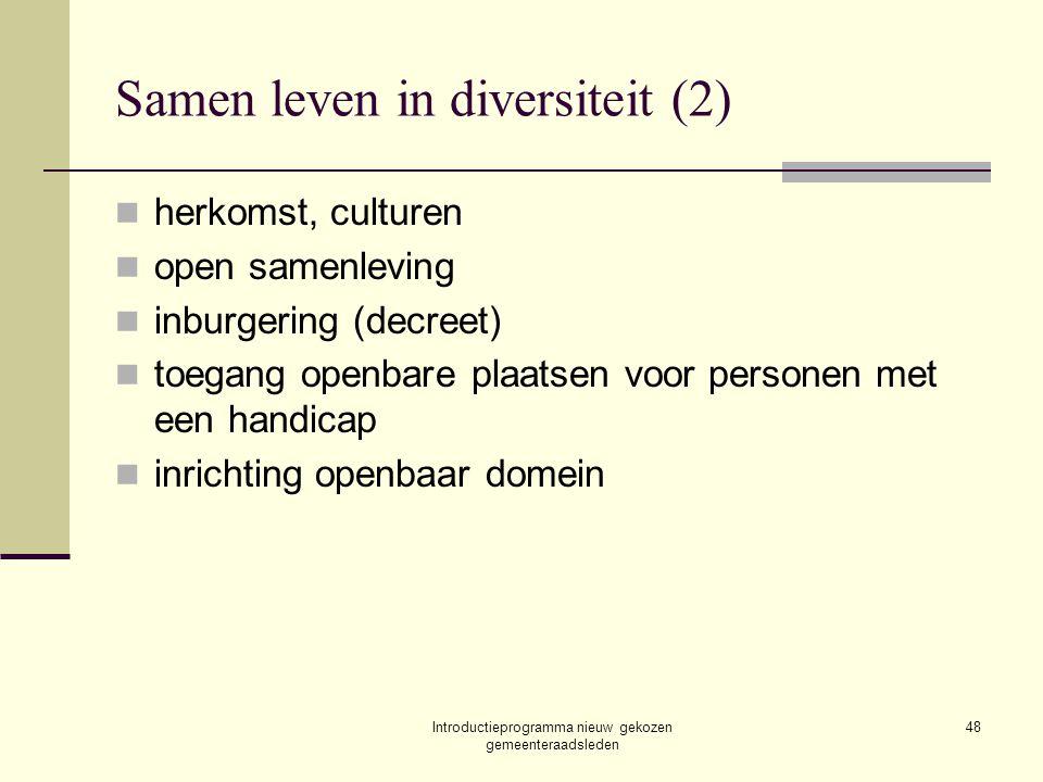 Introductieprogramma nieuw gekozen gemeenteraadsleden 48 Samen leven in diversiteit (2) herkomst, culturen open samenleving inburgering (decreet) toeg