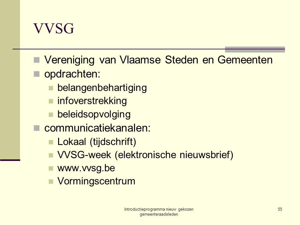 Introductieprogramma nieuw gekozen gemeenteraadsleden 55 VVSG Vereniging van Vlaamse Steden en Gemeenten opdrachten: belangenbehartiging infoverstrekk