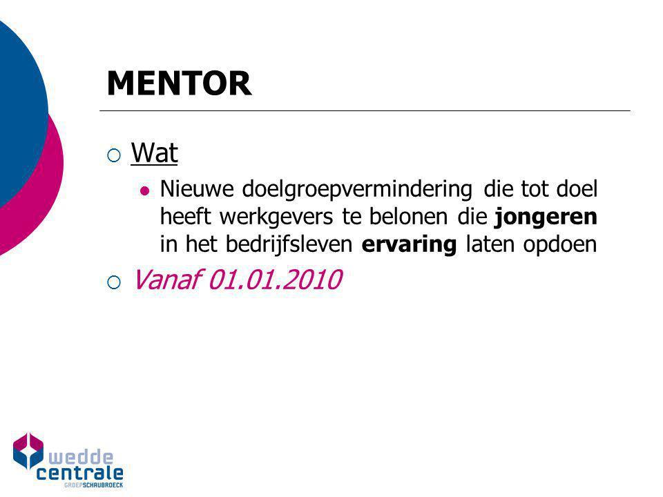 MENTOR  Wat Nieuwe doelgroepvermindering die tot doel heeft werkgevers te belonen die jongeren in het bedrijfsleven ervaring laten opdoen  Vanaf 01.