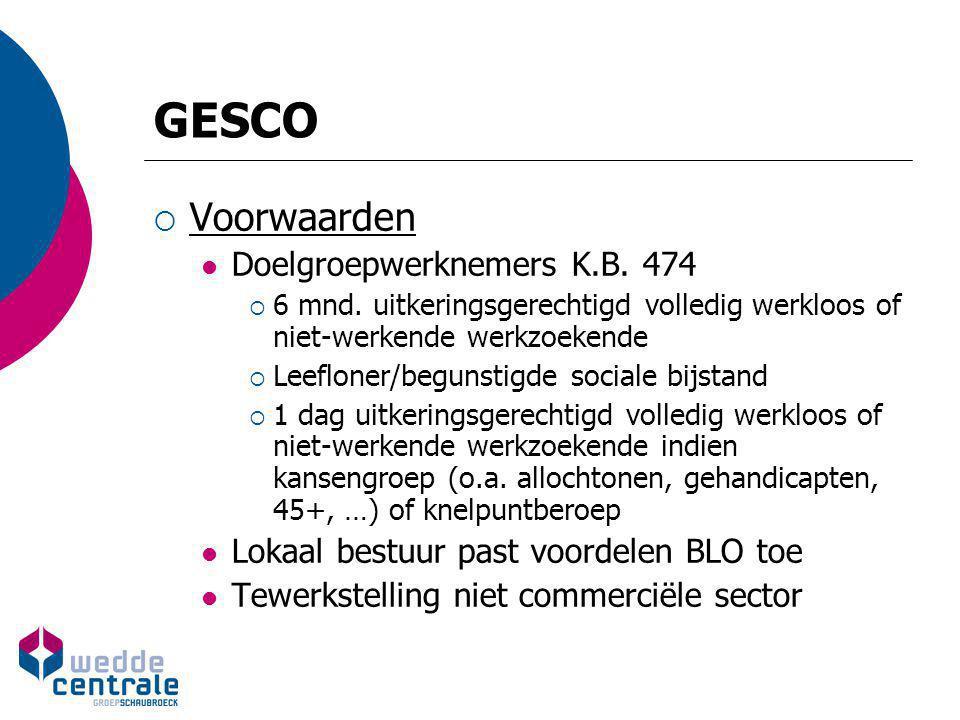 GESCO  Financiering Subsidie via een loonpremie: dekt een deel van de loonmassa  10.907,32 EUR/jaar (basisbedrag = 440.000 BEF)  5.701,55 EUR/jaar (basisbedrag = 230.000 BEF)  Bedrag in functie van bijdrage tot tewerkstellingsbeleid  Wordt niet geïndexeerd  Uitbetaling door RSZPPO (In verhouding tot duur AOK, arbeidsstelsel en loonkost) Bijkomend: vrijstelling van werkgeversbijdragen, met uitzondering van loonmatigingsbijdrage (financiering kinderbijslag gesco's)