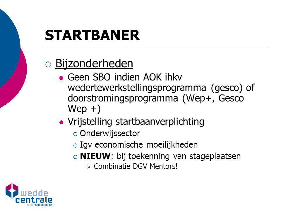 STARTBANER  Actualia Vrijstelling startbaanverplichting bij toekenning van stageplaatsen  Vanaf 01.01.2010: 1/3 vrijstelling  Beperking tot max.