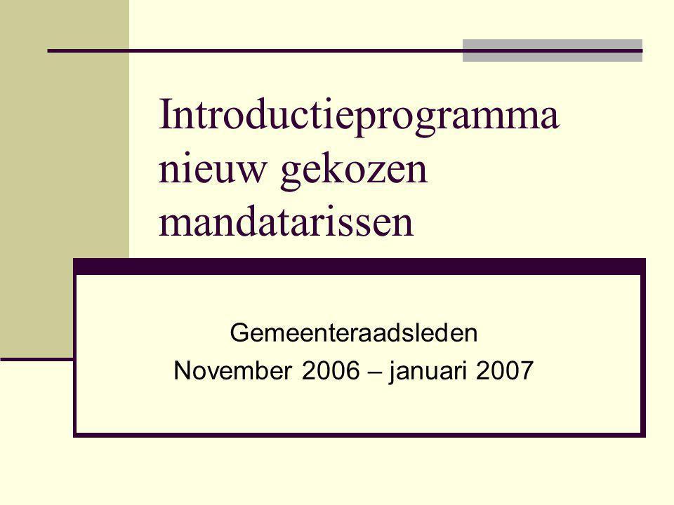 Introductieprogramma nieuw gekozen mandatarissen 62 Gemeenten financieel (12) Wat brengt de legislatuur 2007-2012.