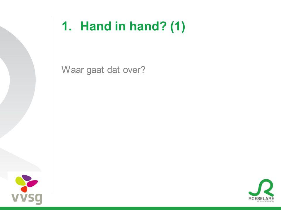 1.Hand in hand (1) Waar gaat dat over