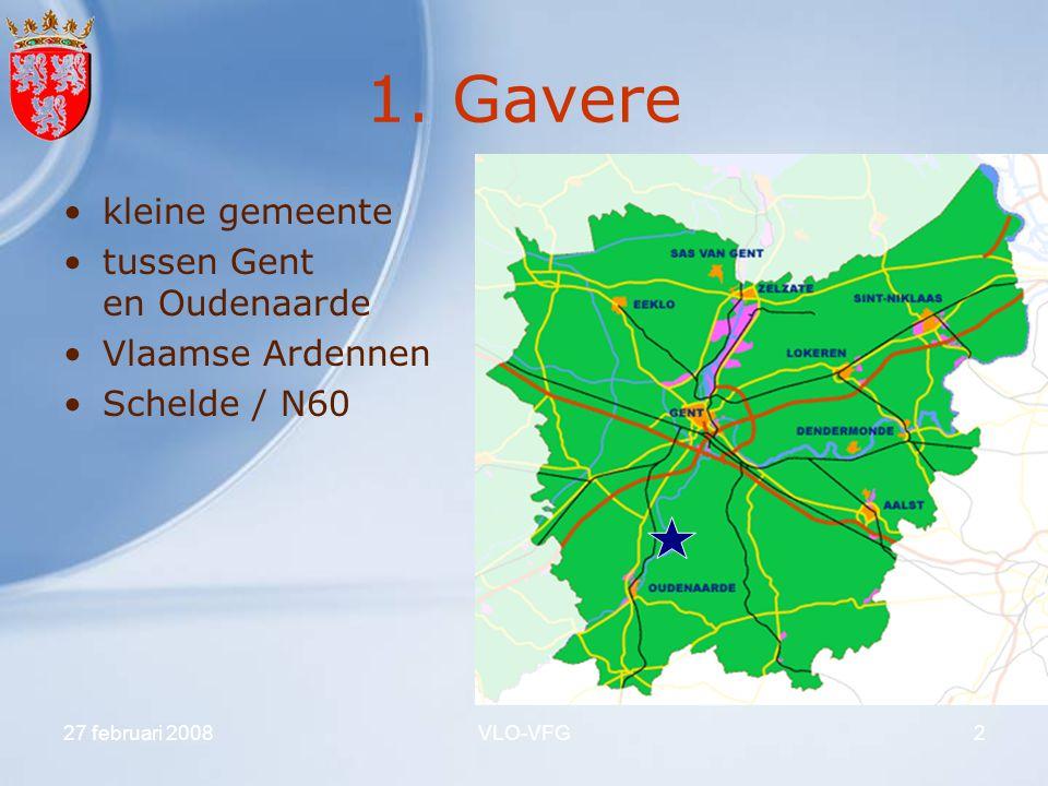 27 februari 2008VLO-VFG3 1.Gavere ca.12.000 inwoners ( klasse 15 ) 6 deelgemeenten ca.