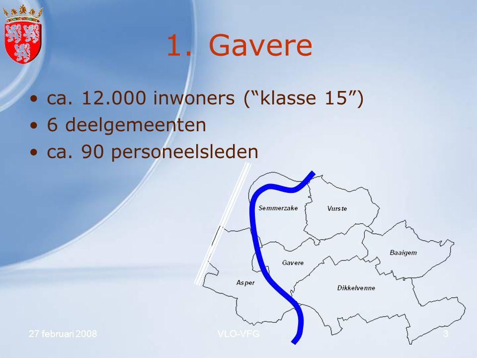 """27 februari 2008VLO-VFG3 1.Gavere ca. 12.000 inwoners (""""klasse 15"""") 6 deelgemeenten ca. 90 personeelsleden"""