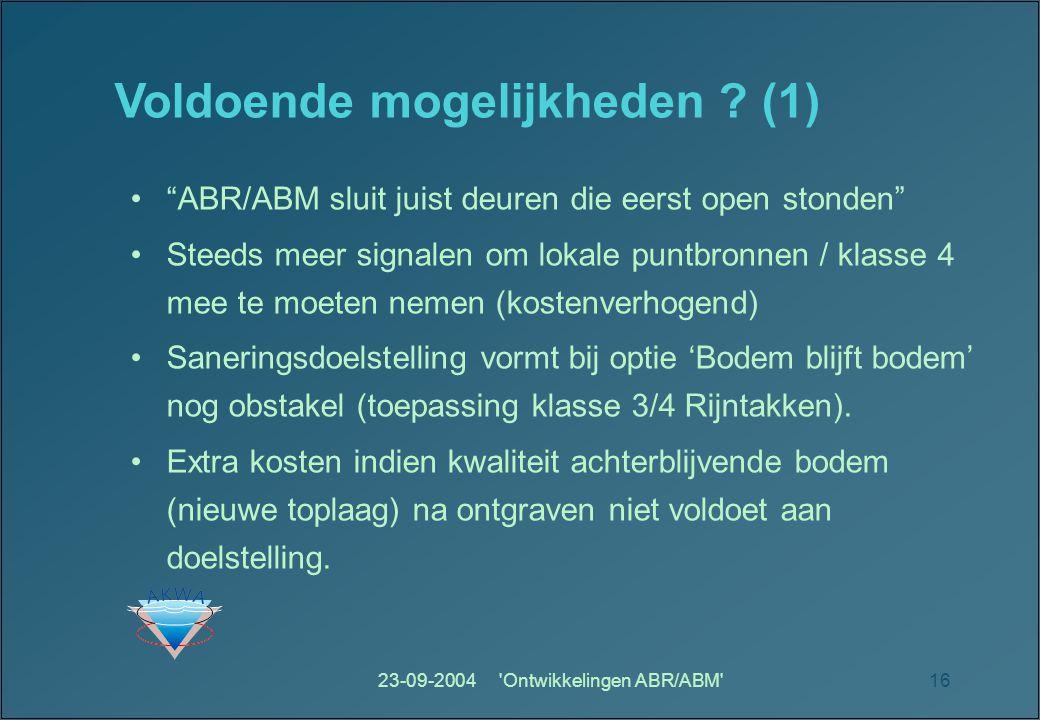 23-09-2004 Ontwikkelingen ABR/ABM 16 Voldoende mogelijkheden .