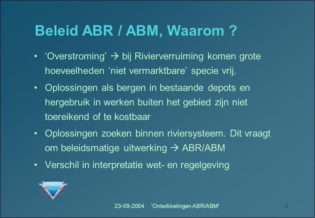 23-09-2004 Ontwikkelingen ABR/ABM 3 Beleid ABR / ABM, Waarom .