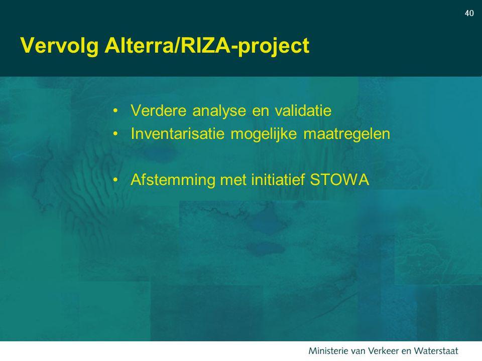 40 Vervolg Alterra/RIZA-project Verdere analyse en validatie Inventarisatie mogelijke maatregelen Afstemming met initiatief STOWA