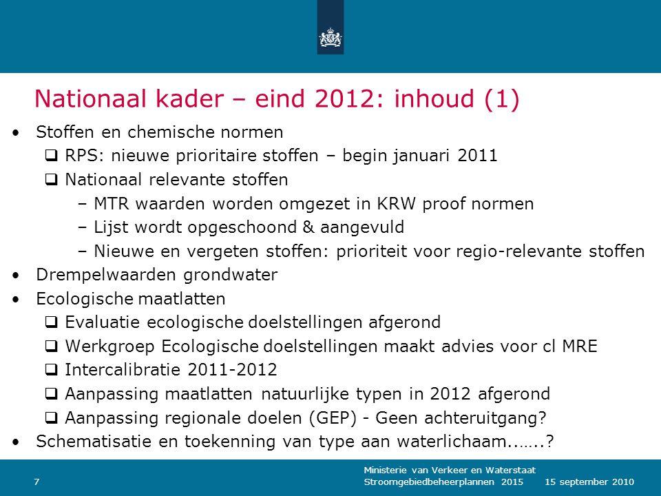 Ministerie van Verkeer en Waterstaat Stroomgebiedbeheerplannen 2015715 september 2010 Nationaal kader – eind 2012: inhoud (1) Stoffen en chemische nor
