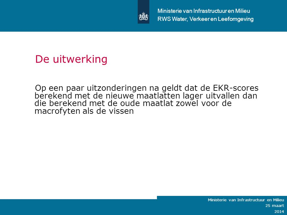 Ministerie van Verkeer en Waterstaat De uitwerking Op een paar uitzonderingen na geldt dat de EKR-scores berekend met de nieuwe maatlatten lager uitva