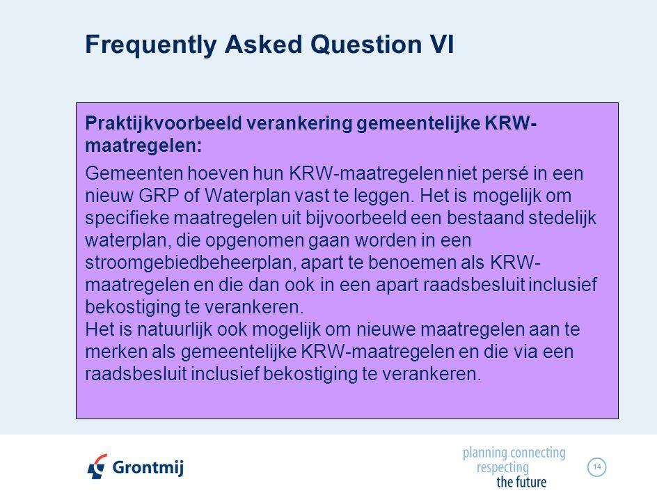 14 Praktijkvoorbeeld verankering gemeentelijke KRW- maatregelen: Gemeenten hoeven hun KRW-maatregelen niet persé in een nieuw GRP of Waterplan vast te leggen.