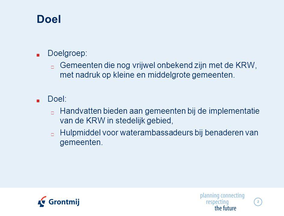 2 Doel  Doelgroep:  Gemeenten die nog vrijwel onbekend zijn met de KRW, met nadruk op kleine en middelgrote gemeenten.