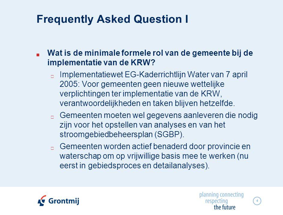 5 Gewenste rol van gemeenten bij KRW-implementatie De KRW is gericht op het bereiken van een goede toestand van watersystemen.