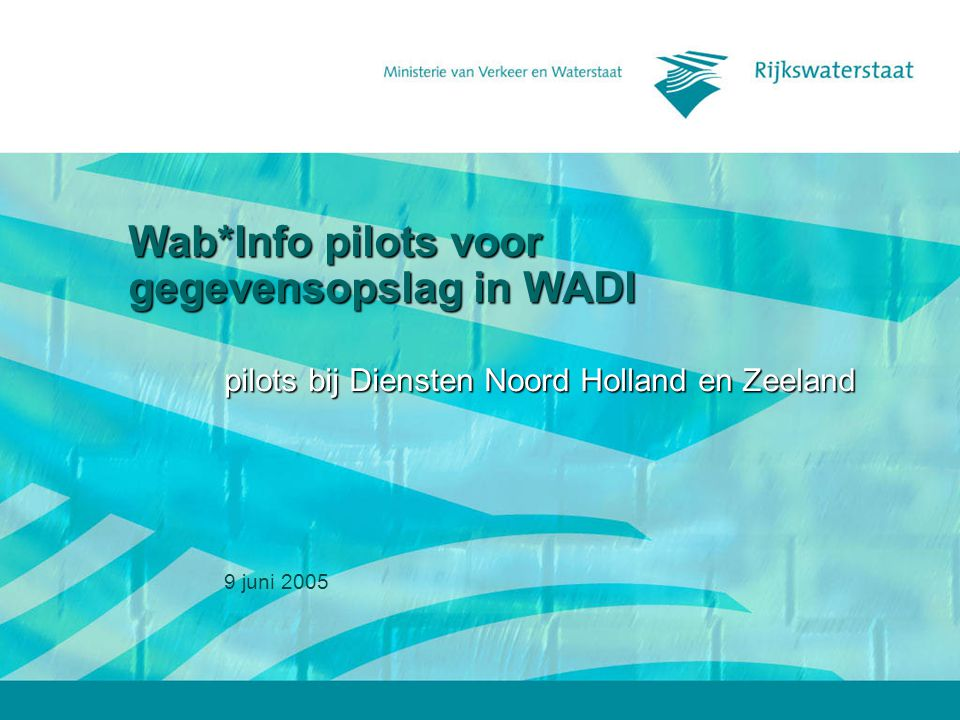 9 juni 2005 2 Aanleiding Pilots BC vergadering 17 maart 2005 –Vertraging bouw WABinfo door consolidatietraject –Gebruikersprofielen op basis van situatie DNH –Data klaarzetten –Conversie van meetgegevens naar WADI –Doorkijk naar gegevens voor WABinfo –Pilots bij NH en ZL Inhoud Aanleiding Organisatie Conversie Vervolg - Routes - Routes - Pilotbestanden - Pilotbestanden - Voorbeeld Lawabo - Voorbeeld Lawabo - WABinfo - WADI - WABinfo - WADI - Wie - Wie - Hoe - Hoe - WABinfo - WABinfo