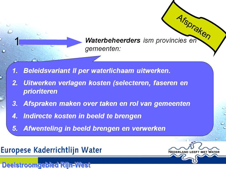 Waterbeheerders ism provincies en gemeenten: 1.Beleidsvariant II per waterlichaam uitwerken.