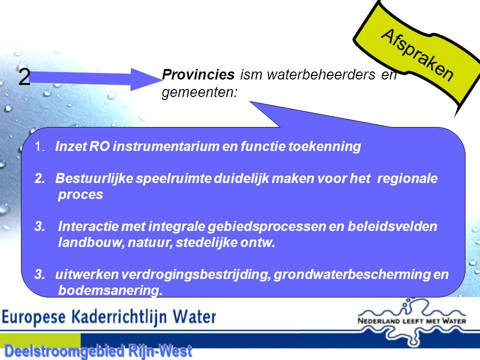 Provincies ism waterbeheerders en gemeenten: 1.Inzet RO instrumentarium en functie toekenning 2.