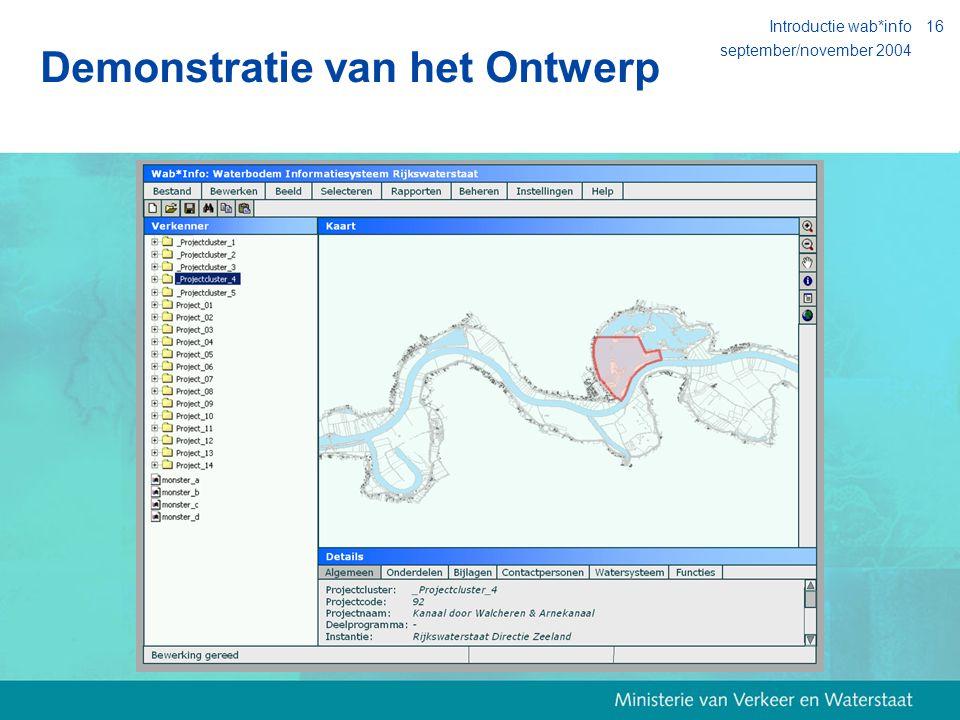 september/november 2004 Introductie wab*info16 Demonstratie van het Ontwerp