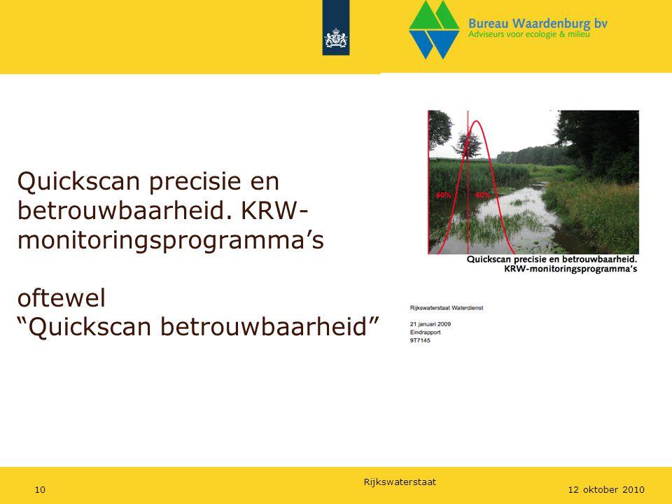 """Rijkswaterstaat 1012 oktober 2010 Quickscan precisie en betrouwbaarheid. KRW- monitoringsprogramma's oftewel """"Quickscan betrouwbaarheid"""""""