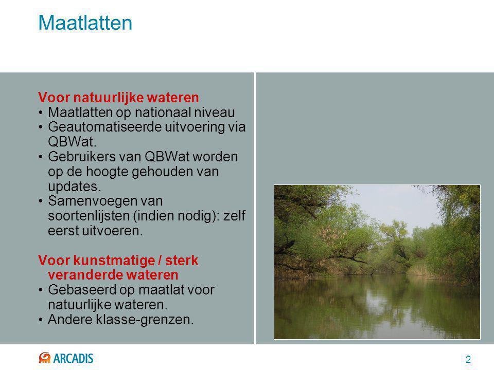 2 Maatlatten Voor natuurlijke wateren Maatlatten op nationaal niveau Geautomatiseerde uitvoering via QBWat. Gebruikers van QBWat worden op de hoogte g