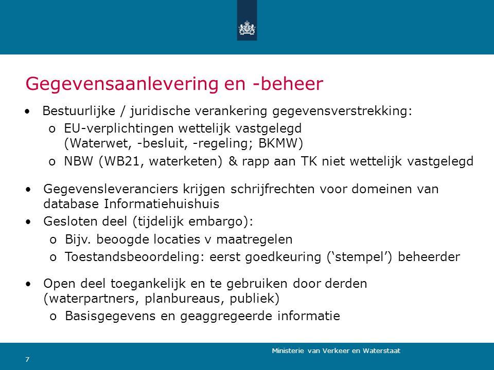 Ministerie van Verkeer en Waterstaat 7 Gegevensaanlevering en -beheer Bestuurlijke / juridische verankering gegevensverstrekking: oEU-verplichtingen w