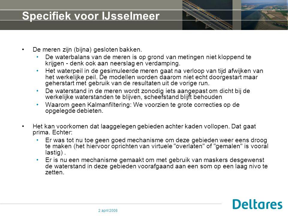 2 april 2008 Specifiek voor IJsselmeer De meren zijn (bijna) gesloten bakken. De waterbalans van de meren is op grond van metingen niet kloppend te kr