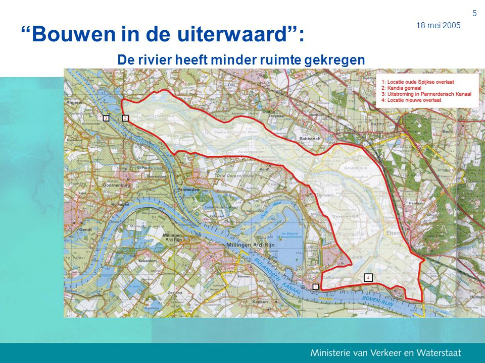 """18 mei 2005 5 """"Bouwen in de uiterwaard"""": De rivier heeft minder ruimte gekregen"""