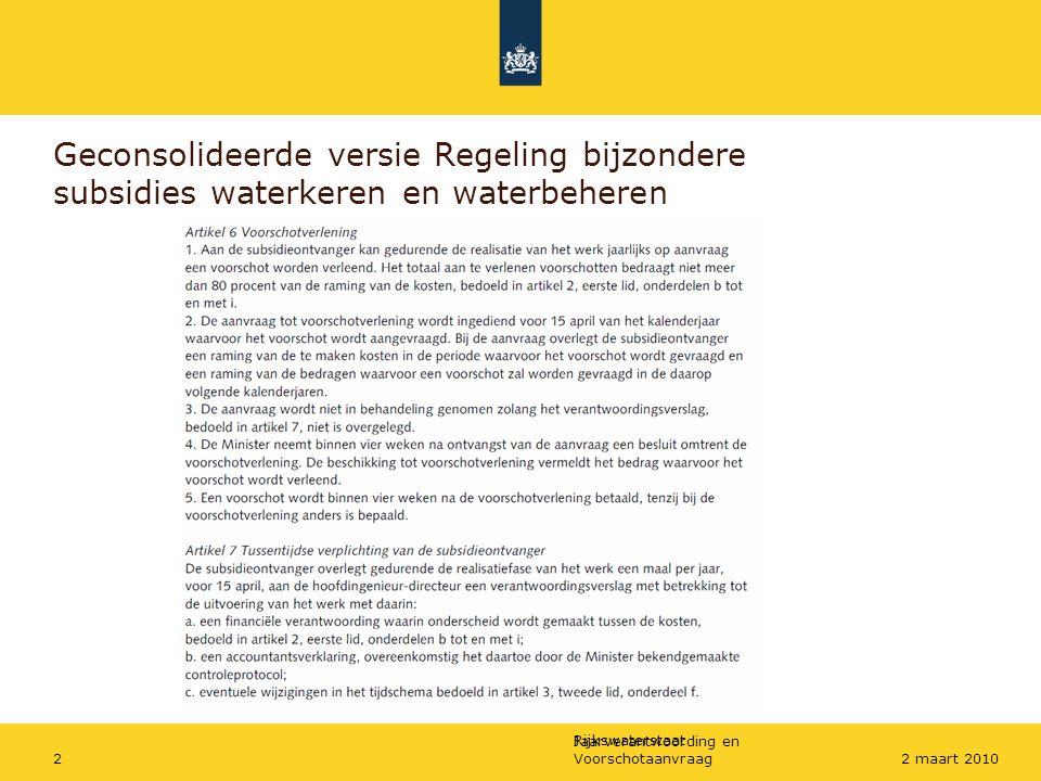 Rijkswaterstaat Jaarverantwoording en Voorschotaanvraag22 maart 2010 Geconsolideerde versie Regeling bijzondere subsidies waterkeren en waterbeheren
