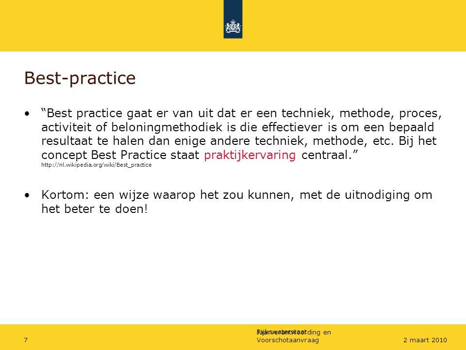 """Rijkswaterstaat Jaarverantwoording en Voorschotaanvraag72 maart 2010 Best-practice """"Best practice gaat er van uit dat er een techniek, methode, proces"""