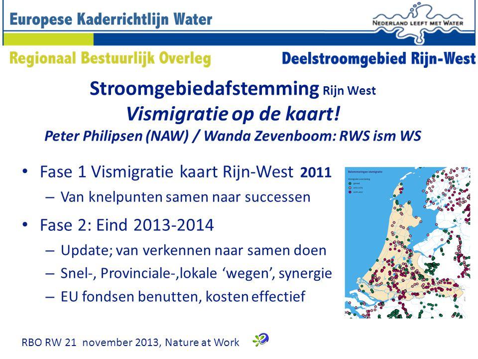Stroomgebiedafstemming Rijn West Vismigratie op de kaart! Peter Philipsen (NAW) / Wanda Zevenboom: RWS ism WS Fase 1 Vismigratie kaart Rijn-West 2011