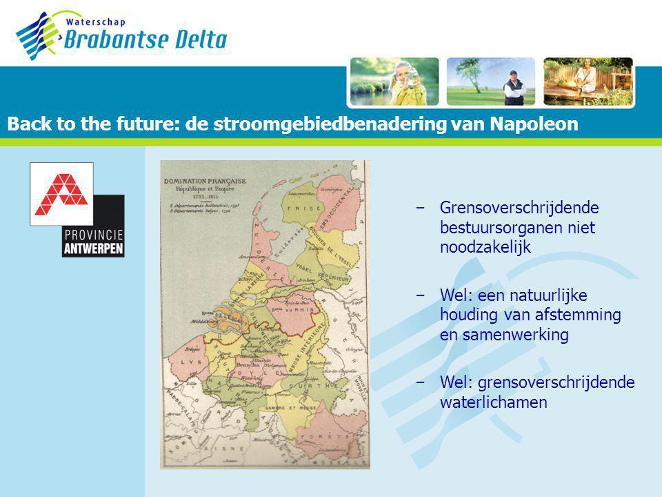Back to the future: de stroomgebiedbenadering van Napoleon – Grensoverschrijdende bestuursorganen niet noodzakelijk – Wel: een natuurlijke houding van afstemming en samenwerking – Wel: grensoverschrijdende waterlichamen