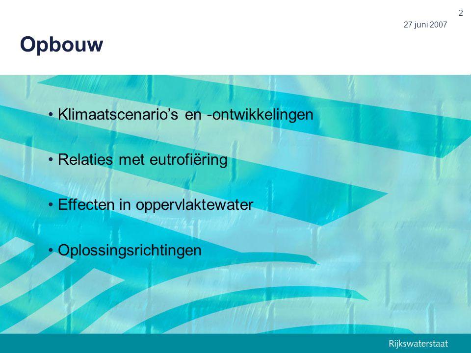 27 juni 2007 13 Eutrofiëringseffecten: blauwalgenoverlast Betere concurrentiepositie blauwalgen door : – temperatuurstijging – verhoging CO 2 in atmosfeer – windstille condities: stabiele waterkolom (G +, W + ) bevoordeelt soorten die drijflagen vormen  Algenbloeien eerder in het jaar en meer persistent