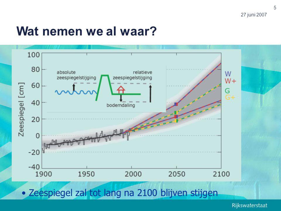 27 juni 2007 5 Zeespiegel zal tot lang na 2100 blijven stijgen Wat nemen we al waar?