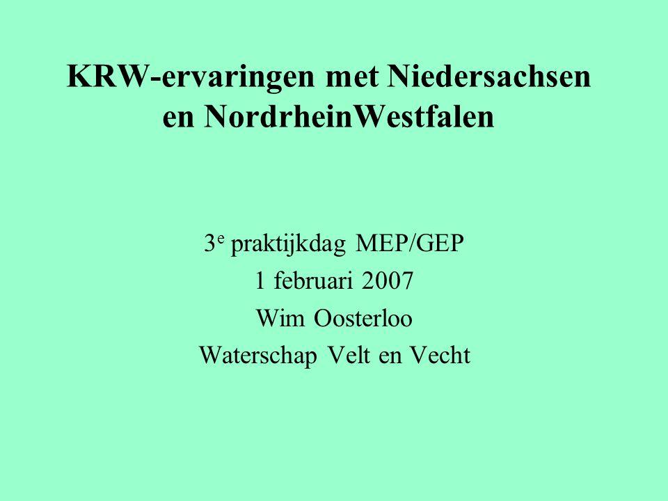 KRW-ervaringen met Niedersachsen en NordrheinWestfalen 3 e praktijkdag MEP/GEP 1 februari 2007 Wim Oosterloo Waterschap Velt en Vecht