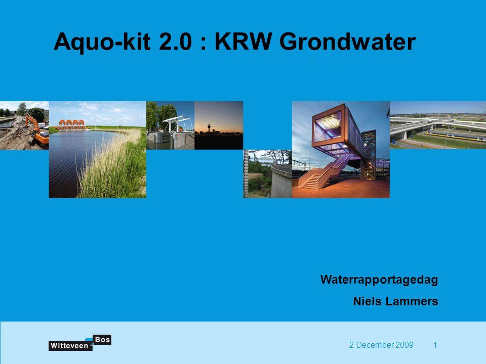 12 December 2009 Aquo-kit 2.0 : KRW Grondwater Waterrapportagedag Niels Lammers