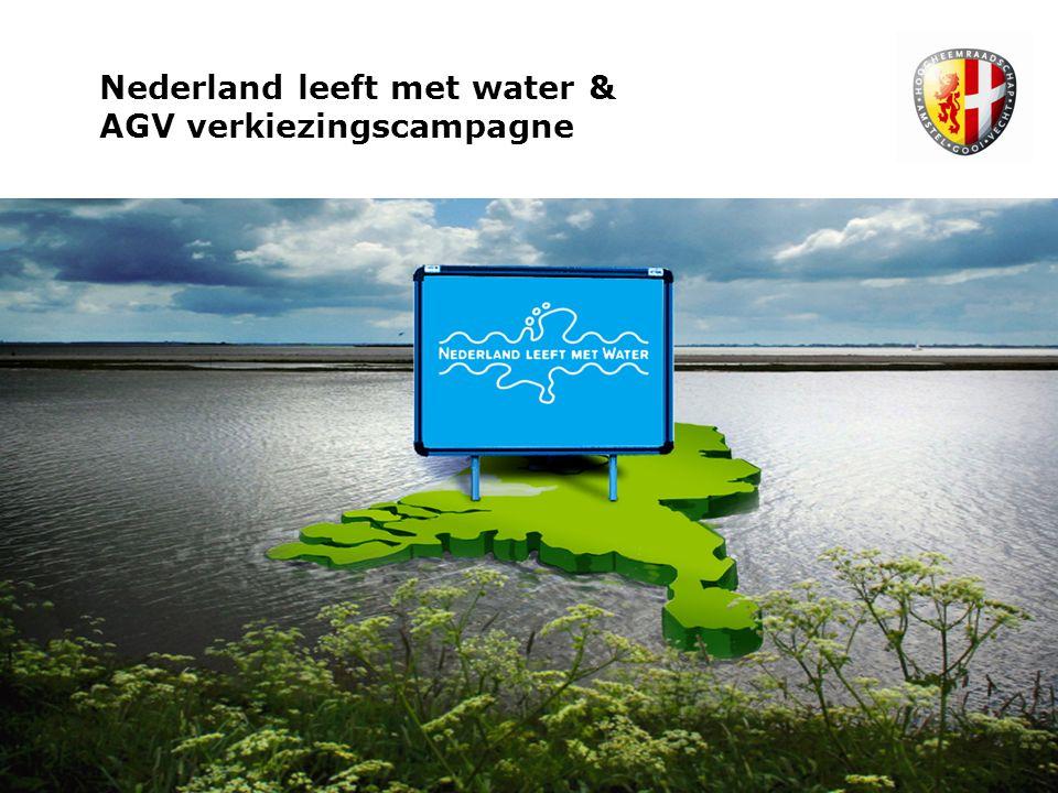 Nederland leeft met water & AGV verkiezingscampagne